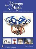 Murano Magic: Complete Guide to Venetian Glass, Its History and Artists, book cover