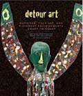 Detour Art: Outsider, Folk Art, and Visionary Environments Coast to Coast, book cover