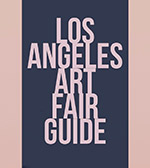 Los Angeles Art Fair Guide