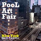 PooL Art Fair New York, May 10 - 12, 2013